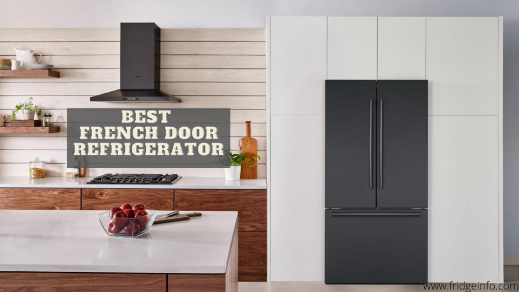 Best French Door Counter Depth Refrigerator【Complete Guide】