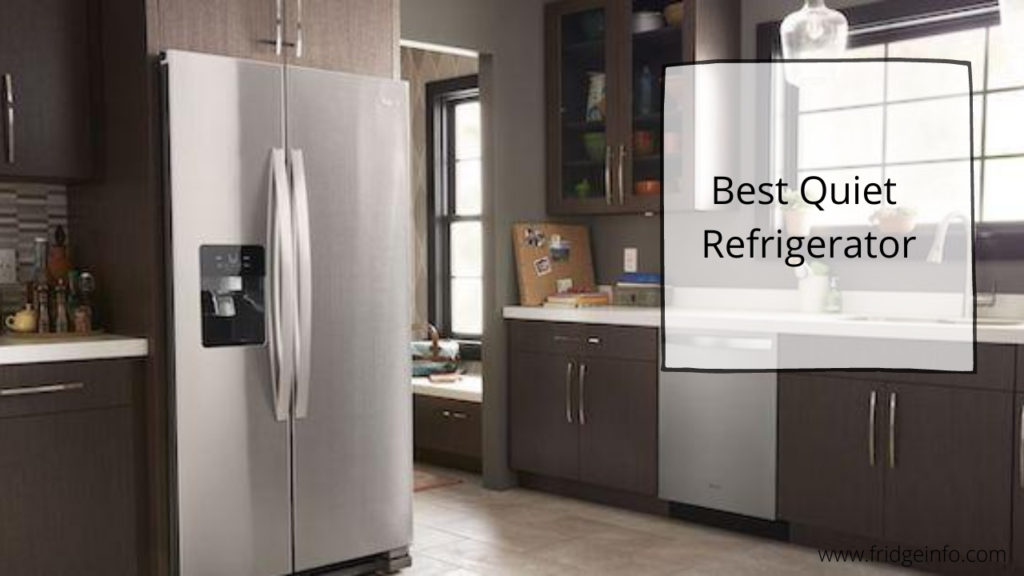 Peaceful Days with the Best Quiet Refrigerator