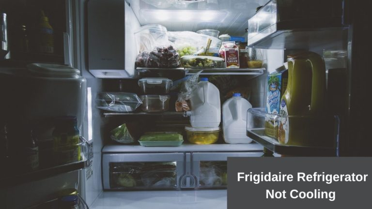 frigidaire refrigerator not cooling