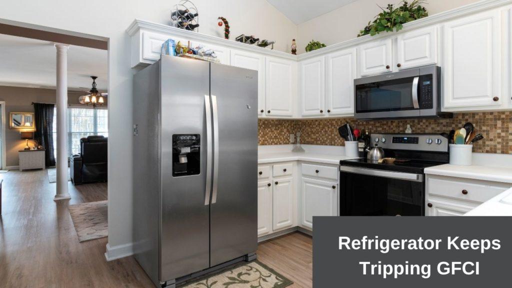 Refrigerator Keeps Tripping GFCI【FULL Solution】